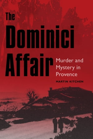 The Dominici Affair: Murder and Mystery in Provence by Martin Kitchen