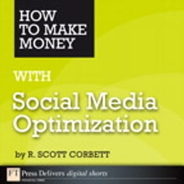 Book How to Make Money with Social Media Optimization by R. Scott Corbett