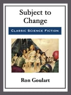 Subject to Change by Ron Goulart