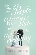 The People We Hate at the Wedding Cover Image