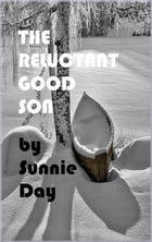 The Reluctant Good Son by Sunnie Day