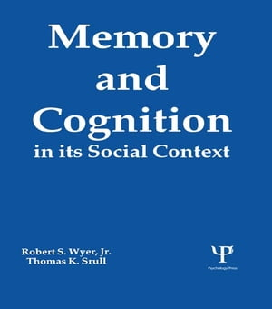 Memory and Cognition in Its Social Context