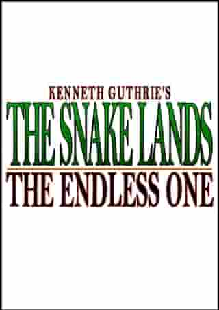 The Snake Lands: The Endless One