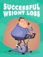 Successful Weight Loss by Napoleon Hill