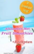 Afslanken met fruit smoothies by Liselot Vermeer
