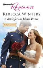 A Bride for the Island Prince by Rebecca Winters