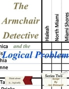 The Armchair Detective and the Logical Problem: The Armchair Detective by Ian Shimwell