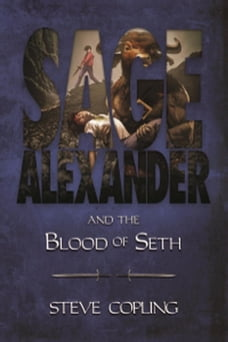 Sage Alexander and the Blood of Seth: Sage Alexander Series, #2