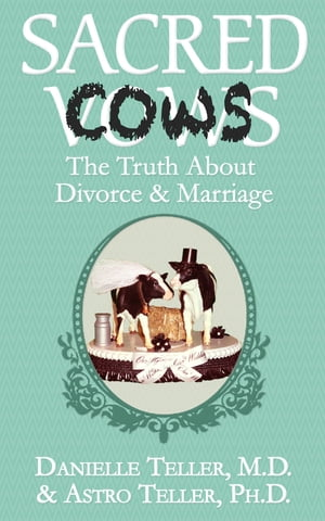 Sacred Cows The Truth About Divorce and Marriage