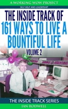 The Inside Track of 161 Ways to Live a Bountiful Life Volume 2 by Ian Rodwell