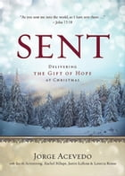 Sent [Large Print]: Delivering the Gift of Hope at Christmas by Jorge Acevedo