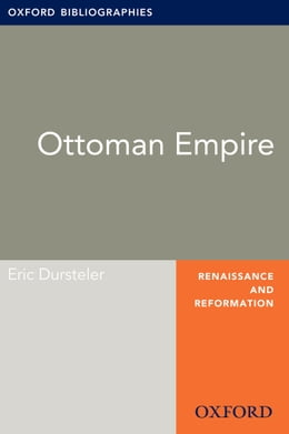 Book Ottoman Empire and Islam: Oxford Bibliographies Online Research Guide by Eric Dursteler