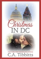 Christmas In D.C. by C.A. Tibbitts