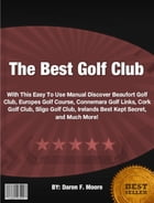 The Best Golf Club by Daron F. Moore