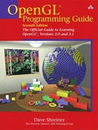 OpenGL Programming Guide: The Official Guide to Learning OpenGL, Versions 3.0 and 3.1 by Dave Shreiner