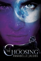 The Choosing by Annabelle Jacobs