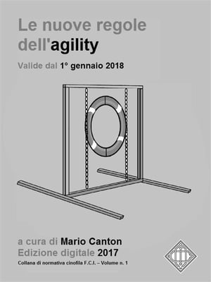 Le nuove regole FCI dell'agility (valide dal 1° gennaio 2018).: The new FCI Agility Regulations (in force since January 1st, 2018).