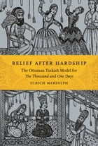 Relief after Hardship: The Ottoman Turkish Model for The Thousand and One Days by Ulrich Marzolph
