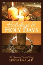 Holidays & Holy Days: The Grace of Sacred Days by Edwin Leap