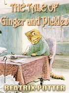 The Tale of Ginger and Pickles: Free Audiobook Download, Picture Books for Kids, Perfect Bedtime Story, A Beautifully Illustrated Ch by Beatrix Potter
