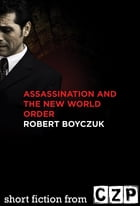 Assassination and the New World Order: Short Story