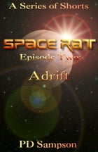 Adrift: Episode Two by PD Sampson