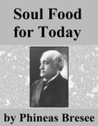 Soul Food for Today by Phineas F. Bresee