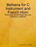 Bethena for C Instrument and French Horn - Pure Duet Sheet Music By Lars Christian Lundholm by Lars Christian Lundholm