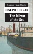 The MIrror of the Sea by Joseph Conrad