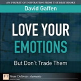 Book Love Your Emotions--But Don't Trade Them by David Gaffen
