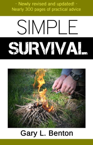 SIMPLE SURVIVAL : A Family Outdoors Guide