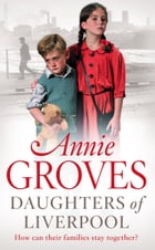 Daughters of Liverpool by Annie Groves