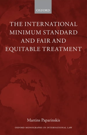 The International Minimum Standard and Fair and Equitable Treatment