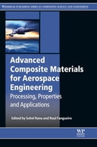 Advanced Composite Materials for Aerospace Engineering: Processing, Properties and Applications by Sohel Rana