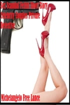 Sex Scandal Fetish Short Story: Celebrity Couples Private Detective by Michelangelo Free Lance