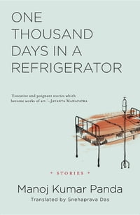 One Thousand Days in a Refrigerator: Stories