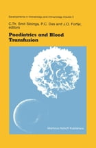 Paediatrics and Blood Transfusion: Proceedings of the Fifth Annual Symposium on Blood Transfusion, Groningen 1980 organized by the Red  by P.C. Das