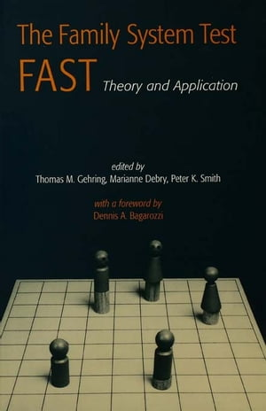 The Family Systems Test (FAST) Theory and Application