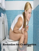 Remedies for Constipation by V.T.