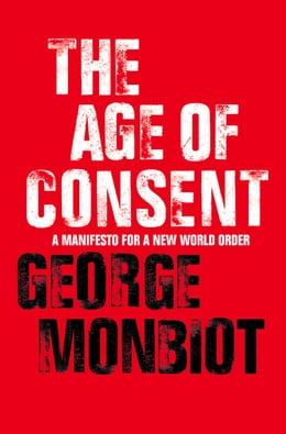 Book The Age of Consent by George Monbiot