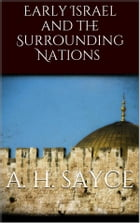 Early Israel and the Surrounding Nations by A. H. Sayce