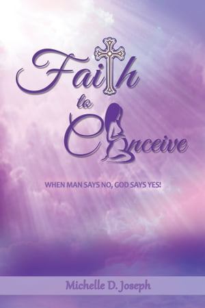 Faith to Conceive When Man Says No,  God Says Yes!