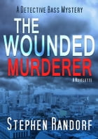 The Wounded Murderer by Stephen Randorf