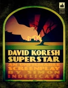 David Koresh Superstar: An Unfilmable Screenplay