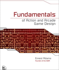 Fundamentals of Action and Arcade Game Design