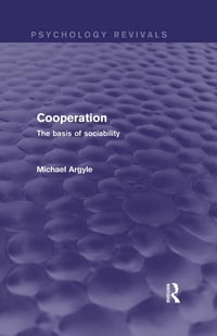 Cooperation (Psychology Revivals): The basis of sociability