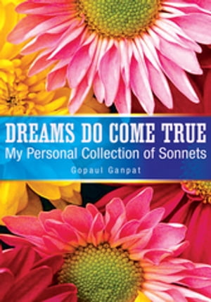 Dreams Do Come True: My Personal Collection of Sonnets