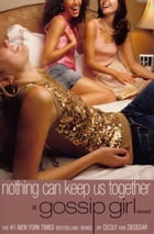 Gossip Girl #8: Nothing Can Keep Us Together: A Gossip Girl Novel by Cecily Von Ziegesar