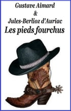 Les pieds fourchus by GUSTAVE AIMARD