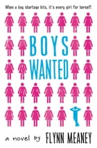 Boys Wanted by Flynn Meaney